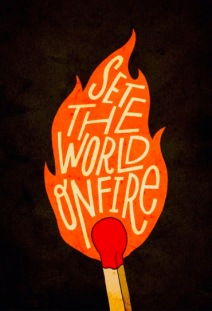 Mental Ideas: Set The World on Fire!